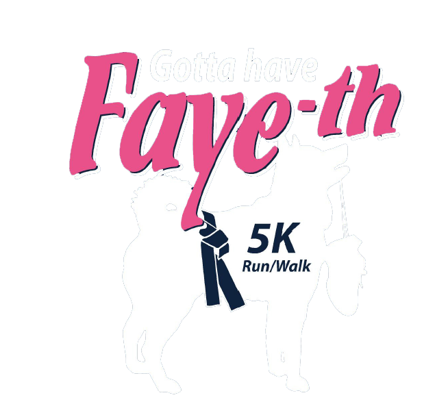 Gotta Have Faye-th 5k